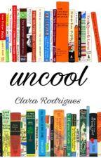 Uncool by _clarear