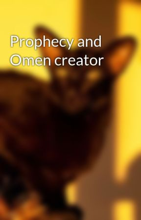 Prophecy and Omen creator  by 1DreamsAmazing1