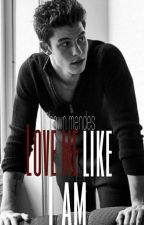 love me like I am - Shawn Mendes by mendonhson