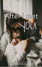 After I met you by Tamaraaa-x