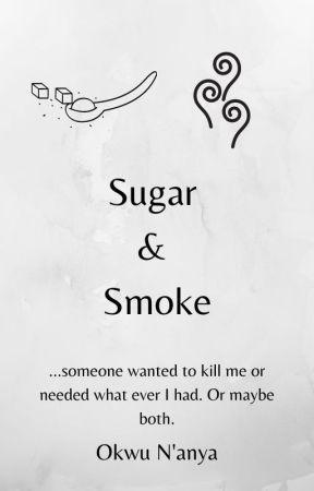 Sugar & Smoke by OkwuNanya01