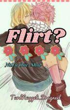 Flirt? (NaLu One-Shot) by TurdNugget_Dragneel