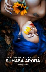 My Crawling Anxiety by High2888