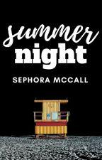 SUMMER NIGHT | ✓ by sephorawrites