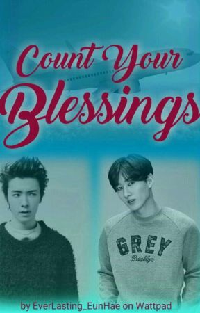 Count Your Blessings  [✔] by EverLasting_EunHae