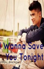 I Wanna Save You Tonight- A One Direction Fan Fiction by Brittany_Directioner