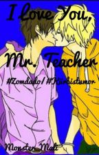 I Love U, Mr. Teacher~ (Zomdado/ Kürbistumor) by Monster_Mali