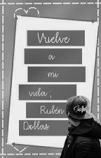 Vuelve a mi vida;rdg by -sweetdxblas
