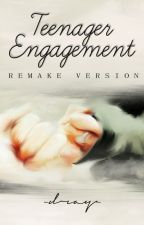 Teenager Engagement (Remake Novel) by Draydreamer