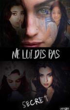Ne lui dis pas. by LalyRibas