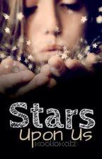 *~Stars Upon Us~* by Kooliokatz