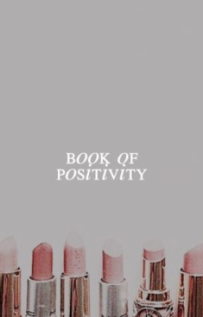 Book of Positivity  by dxppelicious
