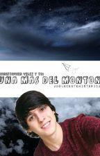 Una mas de montón (Christopher Vélez y tú) by AdolescenteHisterica