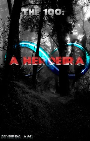 The 100 - A Herdeira by HedaAmi