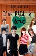 If we fall in love by PrettyMira18