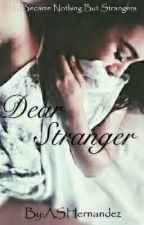 Dear Stranger by ASHernandez