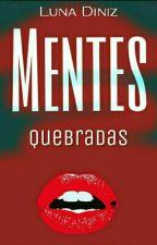 MENTES QUEBRADAS by LunaDiniz