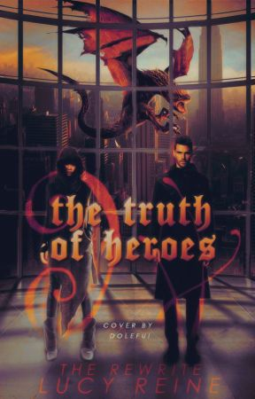 The Truth of Heroes REWRITE by lucida-