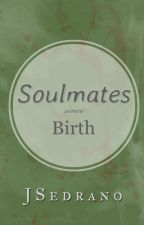Soul Mates Since Birth? by JSedrano