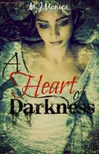 A Heart of darkness. by DreamOfAReality