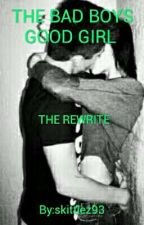 the bad boys good girl the rewrite by skittlez93