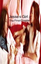 Jesse's Girl 2: The Final Chapter by roadkilllowe47