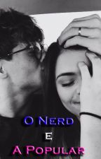 O Nerd e a Popular by TheAnNoYinNg