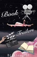 Book Trailers  by bluelougirl