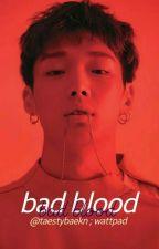 Bad Blood | K.JW by taestybaekon