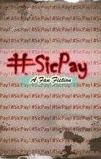 A #Sicpay Fanfiction by Helenaelise