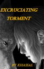 Excruciating Torment (on hold) by khassal