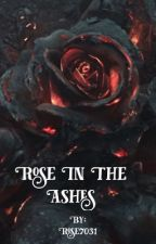 Rose In The Ashes by Rose7031