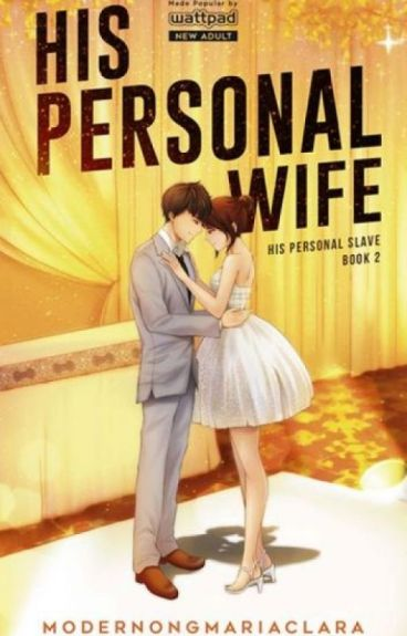 His Personal Wife - Book 2. by modernongmariaclara