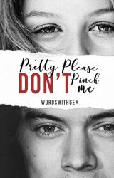 Pretty Please Don't Pinch Me (Editing) by WordsWithGem