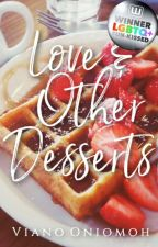 Love & Other Desserts by vee_ano