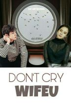 Don't cry wifeu + BOOK 2 [K] by _hyacthus