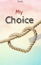 My Choice by Kagigurl
