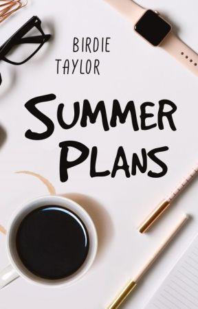 Summer Plans by BirdieTaylor