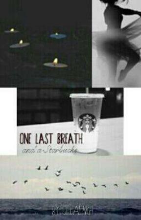 One Last Breath by CeliaEnKh
