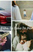Filha Do Dono Do Morro by kaah_santos2017