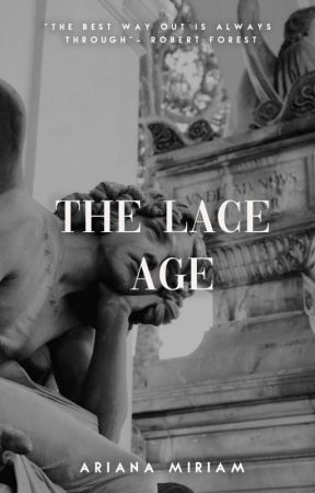 The Lace Age | ongoing. by ArianaMiriam