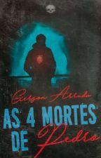 As Quatro Mortes de Pedro by GRArruda