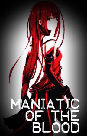 Maniatic of the Blood by LyreinElkaDarkia