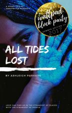 All Tides Lost by AshleighParkers