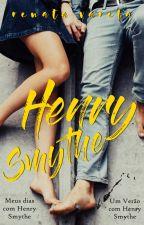 Meus Dias com Henry Smythe [COMPLETO] by renatavarelaescreve
