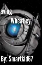 Saving Wheatley by Smartkid67