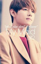 My Maid Pt2// BTSXYOU (Completed)✔ by Timmy-timsss