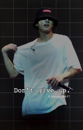 Don't give up. by Jeonggukk97