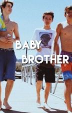 Baby Brother by Love1Hayes2Grier3