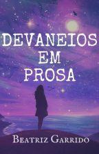 Devaneios em prosa by BiaaaC